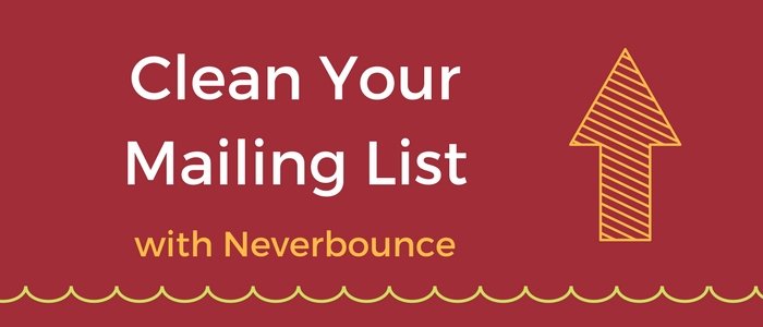 Clean your list with Neverbounce